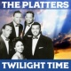 The Platters Twilight Time