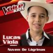 Lucas Viola Nuvem De Lágrimas [Ao Vivo / The Voice Brasil Kids 2017]