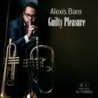 Alexis Baro Guilty Pleasure