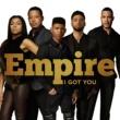 Empire Cast/Jussie Smollett/Yazz/Serayah I Got You (feat.Jussie Smollett/Yazz/Serayah)