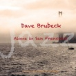 Dave Brubeck Alone In San Francisco