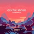 エルボー Gentle Storm [Poté Remix]