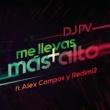 DJ PV/Alex Campos/Redimi2 Me Llevas Más Alto (feat.Alex Campos/Redimi2)