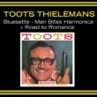Toots Thielemans Bluesette + Man Bites Harmonica + Road to Romance