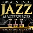 Edith Piaf Greatest Ever Jazz Masterpieces - The Very Best Classic Jazz Collection - Featuring Louis Armstrong, Frank Sinatra, Miles Davis, Ella Fitzgerald, Ray Charles & Many More