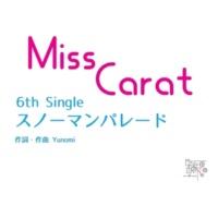 MissCarat スノーマンパレード