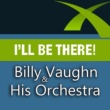 Billy Vaughn & His Orchestra My Heart Will Go