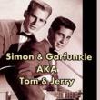 Simon & Garfunkel Simon & Garfunkel AKA Tom & Jerry