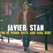 Javier Stan No He Venido Hasta Aquí para Nada
