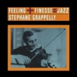 Stephane Grappelli Feeling + Finesse: Jazz (Bonus Track Version)