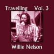 Willie Nelson Travelling, Vol. 3