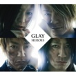 GLAY HEROES/微熱?girlサマー/つづれ織り~so far and yet so close~