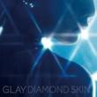 GLAY DIAMOND SKIN/虹のポケット/CRAZY DANCE