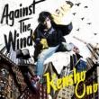 小野賢章 Against The Wind
