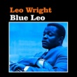 Leo Wright Sometimes I Feel Like a Motherless Child