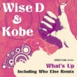 Wise D&Kobe What's Up