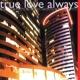True Love Always When Will You Be Mine?