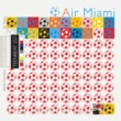 Air Miami World Cup Fever (Andrew Beaujon with Robert Salsbury Mix)