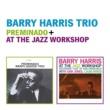 Barry Harris Barry Harris Trio: Preminado + at the Jazz Workshop (Live)