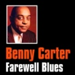 Benny Carter Farewell Blues