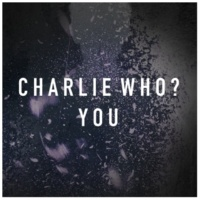 Charlie Who? You
