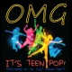 We Just Wanna Party Omg It's Teen Pop