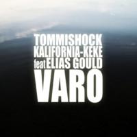 Tommishock/Kalifornia-Keke/Elias Gould Varo (feat.Elias Gould)