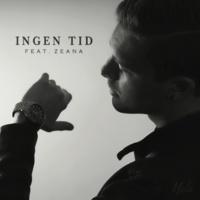 Nela/Zeana Ingen tid (feat.Zeana)