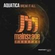 Aquatica Break It All
