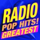 Ultimate Pop Hits Radio Pop Hits! Greatest