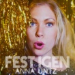 Anna Untz Fest igen