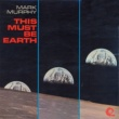 Mark Murphy This Must Be Earth