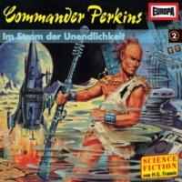 Commander Perkins 02 - Im Strom der Unendlichkeit (Teil 23)