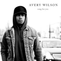 Avery Wilson Song For You