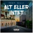 Sleiman/Gilli Alt Eller Intet (feat.Gilli)
