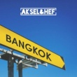 Aksel & Hef Bangkok