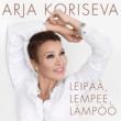 Arja Koriseva Leipää, lempee, lämpöö