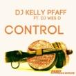 Dj Kelly Pfaff Control (feat. Dj Wes D) [Radio Edit]