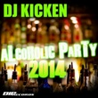DJ Kicken Drunken Piece Of Shit (Alcoholic Party 2014) [Radio Edit]