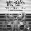 Harleighblu Tell 'Em (feat. J-Felix)(Starkiller Reimagining)