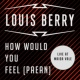 Louis Berry How Would You Feel (Paean) (Live at BBC Maida Vale)