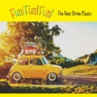 ヴァリアス・アーティスト FUN! FUN! FUN! -The Best Drive Music-