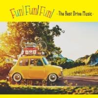 ヴァリアス・アーティスト FUN! FUN! FUN! -The Best Drive Music-