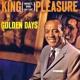King Pleasure Golden Days