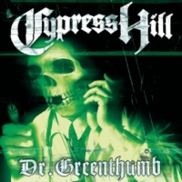 Cypress Hill Dr. Greenthumb (Fun Lovin' Criminals Remix)