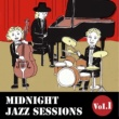 Relaxing Jazz Trio MIDNIGHT JAZZ SESSIONS Vol.1 -老舗ジャズバーで聴くゆったりBGM-