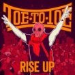 Toe to Toe Rise Up