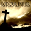 Music Of Angels God Our Father