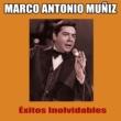 Marco Antonio Muñiz Éxitos Inolvidables
