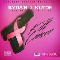 Rydah J. Klyde Kill Cancer